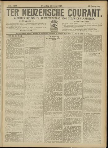 Ter Neuzensche Courant. Algemeen Nieuws- en Advertentieblad voor Zeeuwsch-Vlaanderen / Neuzensche Courant ... (idem) / (Algemeen) nieuws en advertentieblad voor Zeeuwsch-Vlaanderen 1915-06-22