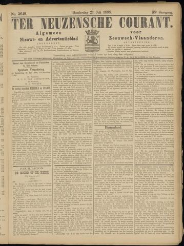 Ter Neuzensche Courant. Algemeen Nieuws- en Advertentieblad voor Zeeuwsch-Vlaanderen / Neuzensche Courant ... (idem) / (Algemeen) nieuws en advertentieblad voor Zeeuwsch-Vlaanderen 1898-07-21