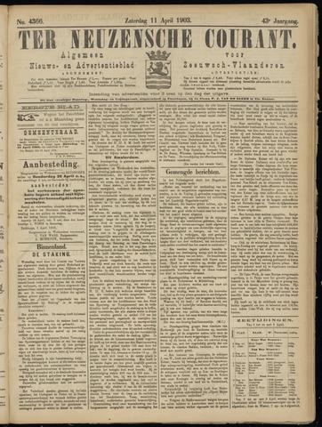 Ter Neuzensche Courant. Algemeen Nieuws- en Advertentieblad voor Zeeuwsch-Vlaanderen / Neuzensche Courant ... (idem) / (Algemeen) nieuws en advertentieblad voor Zeeuwsch-Vlaanderen 1903-04-11