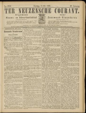 Ter Neuzensche Courant. Algemeen Nieuws- en Advertentieblad voor Zeeuwsch-Vlaanderen / Neuzensche Courant ... (idem) / (Algemeen) nieuws en advertentieblad voor Zeeuwsch-Vlaanderen 1906-05-12