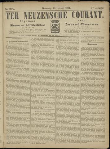 Ter Neuzensche Courant. Algemeen Nieuws- en Advertentieblad voor Zeeuwsch-Vlaanderen / Neuzensche Courant ... (idem) / (Algemeen) nieuws en advertentieblad voor Zeeuwsch-Vlaanderen 1891-02-18