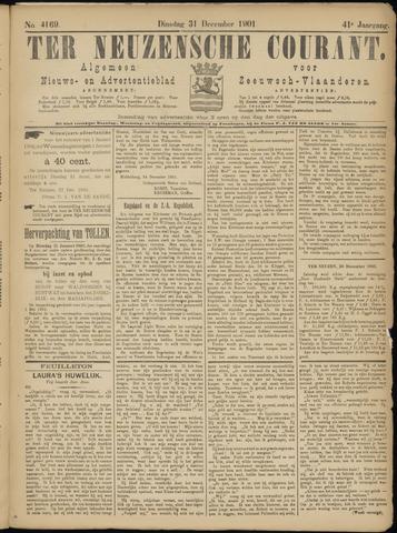 Ter Neuzensche Courant. Algemeen Nieuws- en Advertentieblad voor Zeeuwsch-Vlaanderen / Neuzensche Courant ... (idem) / (Algemeen) nieuws en advertentieblad voor Zeeuwsch-Vlaanderen 1901-12-31