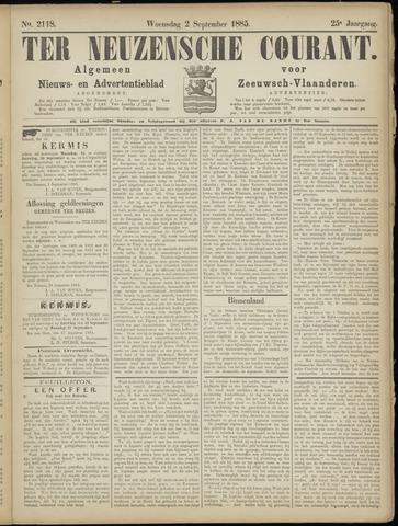 Ter Neuzensche Courant. Algemeen Nieuws- en Advertentieblad voor Zeeuwsch-Vlaanderen / Neuzensche Courant ... (idem) / (Algemeen) nieuws en advertentieblad voor Zeeuwsch-Vlaanderen 1885-09-02