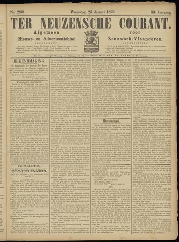 Ter Neuzensche Courant. Algemeen Nieuws- en Advertentieblad voor Zeeuwsch-Vlaanderen / Neuzensche Courant ... (idem) / (Algemeen) nieuws en advertentieblad voor Zeeuwsch-Vlaanderen 1893-01-25