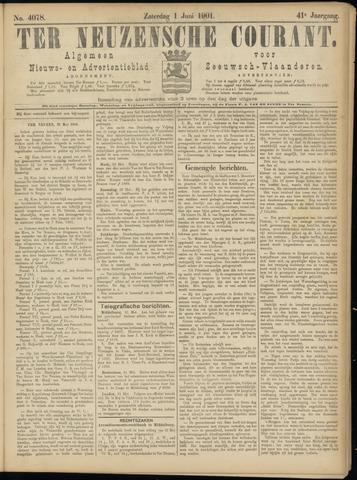 Ter Neuzensche Courant. Algemeen Nieuws- en Advertentieblad voor Zeeuwsch-Vlaanderen / Neuzensche Courant ... (idem) / (Algemeen) nieuws en advertentieblad voor Zeeuwsch-Vlaanderen 1901-06-01