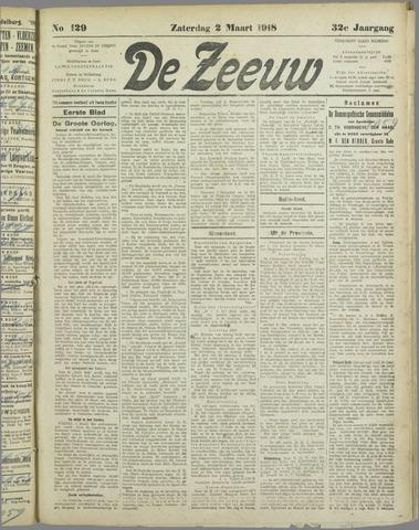 De Zeeuw. Christelijk-historisch nieuwsblad voor Zeeland 1918-03-02
