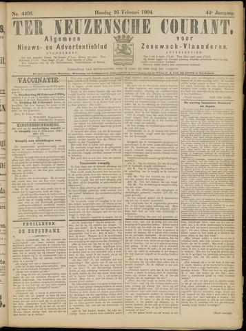 Ter Neuzensche Courant. Algemeen Nieuws- en Advertentieblad voor Zeeuwsch-Vlaanderen / Neuzensche Courant ... (idem) / (Algemeen) nieuws en advertentieblad voor Zeeuwsch-Vlaanderen 1904-02-16