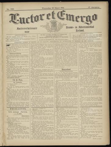 Luctor et Emergo. Antirevolutionair nieuws- en advertentieblad voor Zeeland / Zeeuwsch-Vlaanderen. Orgaan ter verspreiding van de christelijke beginselen in Zeeuwsch-Vlaanderen 1916-03-22