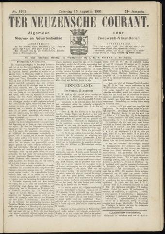 Ter Neuzensche Courant. Algemeen Nieuws- en Advertentieblad voor Zeeuwsch-Vlaanderen / Neuzensche Courant ... (idem) / (Algemeen) nieuws en advertentieblad voor Zeeuwsch-Vlaanderen 1881-08-13