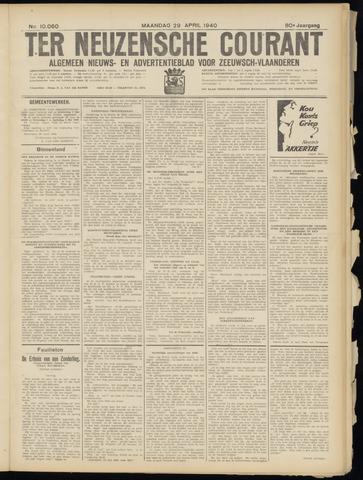 Ter Neuzensche Courant. Algemeen Nieuws- en Advertentieblad voor Zeeuwsch-Vlaanderen / Neuzensche Courant ... (idem) / (Algemeen) nieuws en advertentieblad voor Zeeuwsch-Vlaanderen 1940-04-29