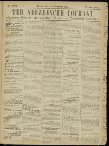 Ter Neuzensche Courant. Algemeen Nieuws- en Advertentieblad voor Zeeuwsch-Vlaanderen / Neuzensche Courant ... (idem) / (Algemeen) nieuws en advertentieblad voor Zeeuwsch-Vlaanderen 1919-12-25