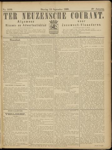 Ter Neuzensche Courant. Algemeen Nieuws- en Advertentieblad voor Zeeuwsch-Vlaanderen / Neuzensche Courant ... (idem) / (Algemeen) nieuws en advertentieblad voor Zeeuwsch-Vlaanderen 1908-09-15