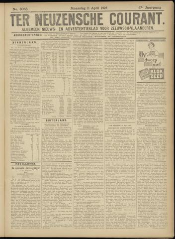 Ter Neuzensche Courant. Algemeen Nieuws- en Advertentieblad voor Zeeuwsch-Vlaanderen / Neuzensche Courant ... (idem) / (Algemeen) nieuws en advertentieblad voor Zeeuwsch-Vlaanderen 1927-04-11