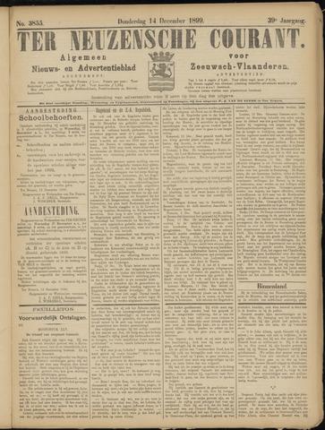 Ter Neuzensche Courant. Algemeen Nieuws- en Advertentieblad voor Zeeuwsch-Vlaanderen / Neuzensche Courant ... (idem) / (Algemeen) nieuws en advertentieblad voor Zeeuwsch-Vlaanderen 1899-12-14