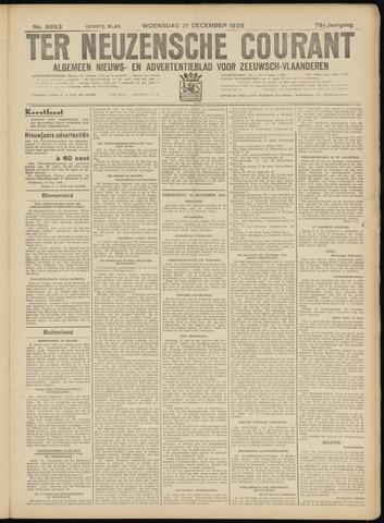 Ter Neuzensche Courant. Algemeen Nieuws- en Advertentieblad voor Zeeuwsch-Vlaanderen / Neuzensche Courant ... (idem) / (Algemeen) nieuws en advertentieblad voor Zeeuwsch-Vlaanderen 1938-12-21