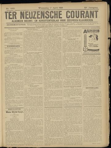 Ter Neuzensche Courant. Algemeen Nieuws- en Advertentieblad voor Zeeuwsch-Vlaanderen / Neuzensche Courant ... (idem) / (Algemeen) nieuws en advertentieblad voor Zeeuwsch-Vlaanderen 1929-04-17