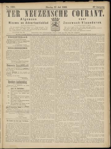 Ter Neuzensche Courant. Algemeen Nieuws- en Advertentieblad voor Zeeuwsch-Vlaanderen / Neuzensche Courant ... (idem) / (Algemeen) nieuws en advertentieblad voor Zeeuwsch-Vlaanderen 1909-07-27