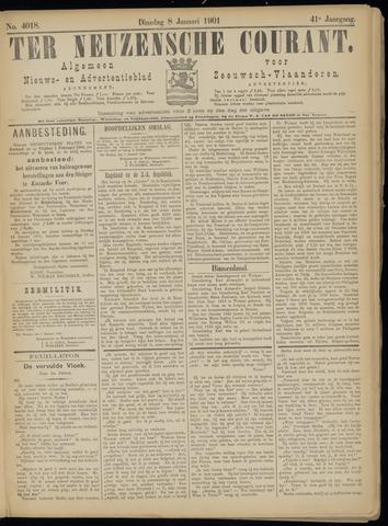 Ter Neuzensche Courant. Algemeen Nieuws- en Advertentieblad voor Zeeuwsch-Vlaanderen / Neuzensche Courant ... (idem) / (Algemeen) nieuws en advertentieblad voor Zeeuwsch-Vlaanderen 1901-01-08