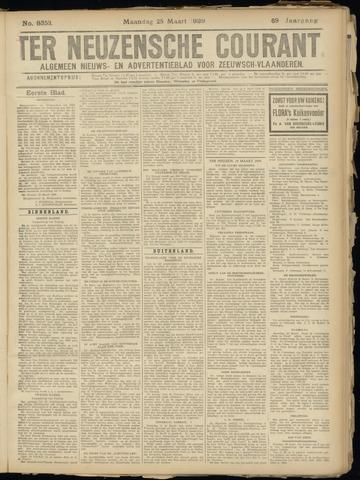 Ter Neuzensche Courant. Algemeen Nieuws- en Advertentieblad voor Zeeuwsch-Vlaanderen / Neuzensche Courant ... (idem) / (Algemeen) nieuws en advertentieblad voor Zeeuwsch-Vlaanderen 1929-03-25