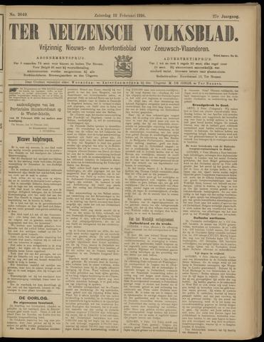 Ter Neuzensch Volksblad. Vrijzinnig nieuws- en advertentieblad voor Zeeuwsch- Vlaanderen / Zeeuwsch Nieuwsblad. Nieuws- en advertentieblad voor Zeeland 1916-02-12
