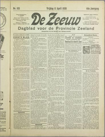 De Zeeuw. Christelijk-historisch nieuwsblad voor Zeeland 1930-04-11