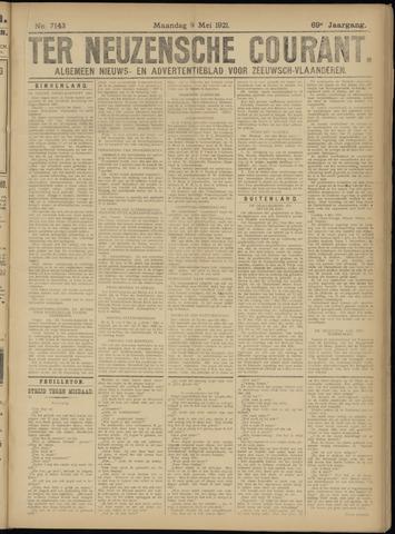 Ter Neuzensche Courant. Algemeen Nieuws- en Advertentieblad voor Zeeuwsch-Vlaanderen / Neuzensche Courant ... (idem) / (Algemeen) nieuws en advertentieblad voor Zeeuwsch-Vlaanderen 1921-05-09