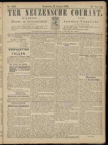 Ter Neuzensche Courant. Algemeen Nieuws- en Advertentieblad voor Zeeuwsch-Vlaanderen / Neuzensche Courant ... (idem) / (Algemeen) nieuws en advertentieblad voor Zeeuwsch-Vlaanderen 1903-01-22