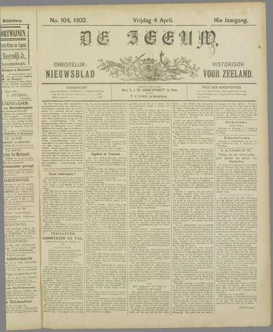 De Zeeuw. Christelijk-historisch nieuwsblad voor Zeeland 1902-04-04