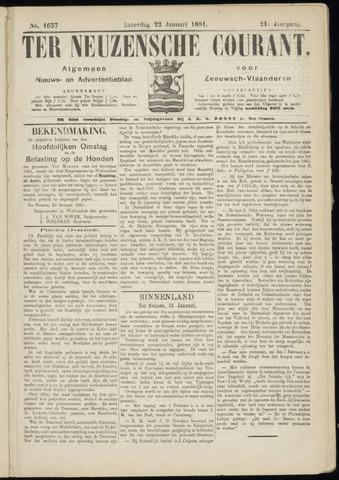 Ter Neuzensche Courant. Algemeen Nieuws- en Advertentieblad voor Zeeuwsch-Vlaanderen / Neuzensche Courant ... (idem) / (Algemeen) nieuws en advertentieblad voor Zeeuwsch-Vlaanderen 1881-01-22