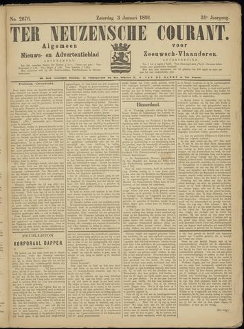 Ter Neuzensche Courant. Algemeen Nieuws- en Advertentieblad voor Zeeuwsch-Vlaanderen / Neuzensche Courant ... (idem) / (Algemeen) nieuws en advertentieblad voor Zeeuwsch-Vlaanderen 1891-01-03