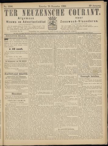 Ter Neuzensche Courant. Algemeen Nieuws- en Advertentieblad voor Zeeuwsch-Vlaanderen / Neuzensche Courant ... (idem) / (Algemeen) nieuws en advertentieblad voor Zeeuwsch-Vlaanderen 1909-12-25