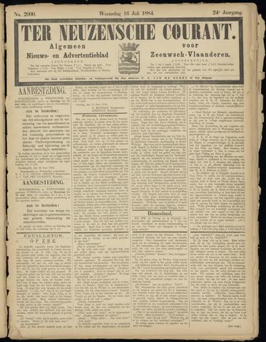 Ter Neuzensche Courant. Algemeen Nieuws- en Advertentieblad voor Zeeuwsch-Vlaanderen / Neuzensche Courant ... (idem) / (Algemeen) nieuws en advertentieblad voor Zeeuwsch-Vlaanderen 1884-07-16