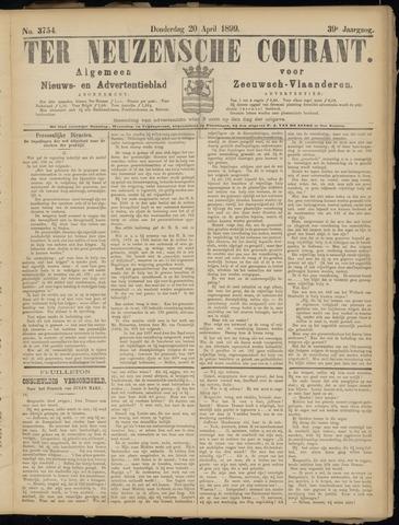 Ter Neuzensche Courant. Algemeen Nieuws- en Advertentieblad voor Zeeuwsch-Vlaanderen / Neuzensche Courant ... (idem) / (Algemeen) nieuws en advertentieblad voor Zeeuwsch-Vlaanderen 1899-04-20