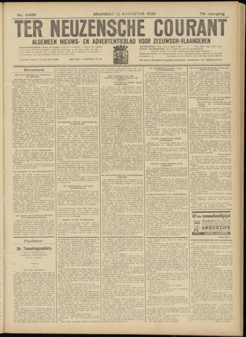 Ter Neuzensche Courant. Algemeen Nieuws- en Advertentieblad voor Zeeuwsch-Vlaanderen / Neuzensche Courant ... (idem) / (Algemeen) nieuws en advertentieblad voor Zeeuwsch-Vlaanderen 1936-08-10