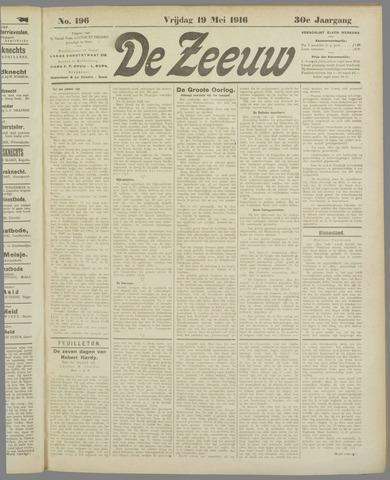 De Zeeuw. Christelijk-historisch nieuwsblad voor Zeeland 1916-05-19