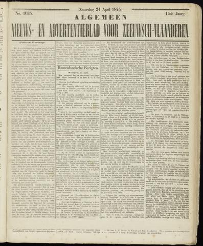 Ter Neuzensche Courant. Algemeen Nieuws- en Advertentieblad voor Zeeuwsch-Vlaanderen / Neuzensche Courant ... (idem) / (Algemeen) nieuws en advertentieblad voor Zeeuwsch-Vlaanderen 1875-04-24