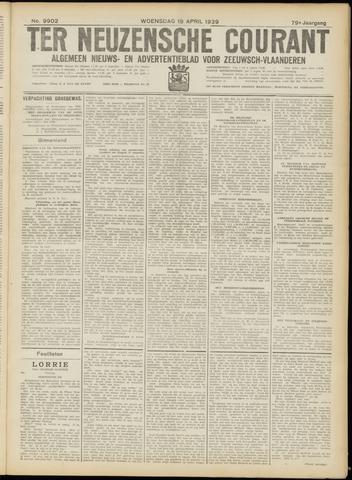 Ter Neuzensche Courant. Algemeen Nieuws- en Advertentieblad voor Zeeuwsch-Vlaanderen / Neuzensche Courant ... (idem) / (Algemeen) nieuws en advertentieblad voor Zeeuwsch-Vlaanderen 1939-04-19