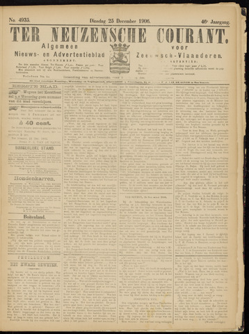 Ter Neuzensche Courant. Algemeen Nieuws- en Advertentieblad voor Zeeuwsch-Vlaanderen / Neuzensche Courant ... (idem) / (Algemeen) nieuws en advertentieblad voor Zeeuwsch-Vlaanderen 1906-12-25