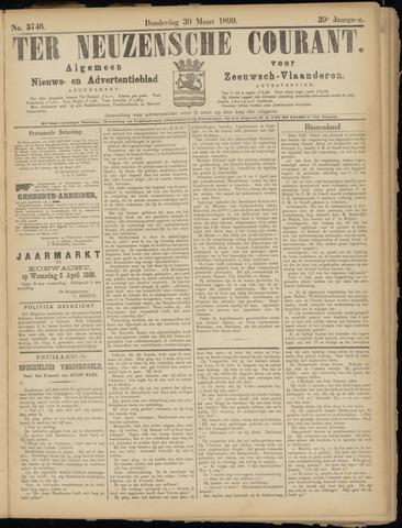 Ter Neuzensche Courant. Algemeen Nieuws- en Advertentieblad voor Zeeuwsch-Vlaanderen / Neuzensche Courant ... (idem) / (Algemeen) nieuws en advertentieblad voor Zeeuwsch-Vlaanderen 1899-03-30