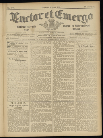 Luctor et Emergo. Antirevolutionair nieuws- en advertentieblad voor Zeeland / Zeeuwsch-Vlaanderen. Orgaan ter verspreiding van de christelijke beginselen in Zeeuwsch-Vlaanderen 1913-04-12