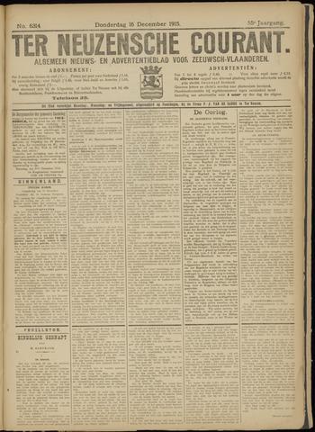 Ter Neuzensche Courant. Algemeen Nieuws- en Advertentieblad voor Zeeuwsch-Vlaanderen / Neuzensche Courant ... (idem) / (Algemeen) nieuws en advertentieblad voor Zeeuwsch-Vlaanderen 1915-12-16