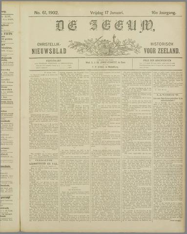 De Zeeuw. Christelijk-historisch nieuwsblad voor Zeeland 1902-01-17