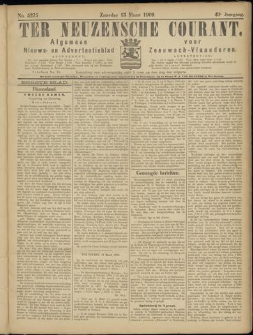 Ter Neuzensche Courant. Algemeen Nieuws- en Advertentieblad voor Zeeuwsch-Vlaanderen / Neuzensche Courant ... (idem) / (Algemeen) nieuws en advertentieblad voor Zeeuwsch-Vlaanderen 1909-03-13