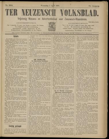 Ter Neuzensch Volksblad. Vrijzinnig nieuws- en advertentieblad voor Zeeuwsch- Vlaanderen / Zeeuwsch Nieuwsblad. Nieuws- en advertentieblad voor Zeeland 1916-04-05