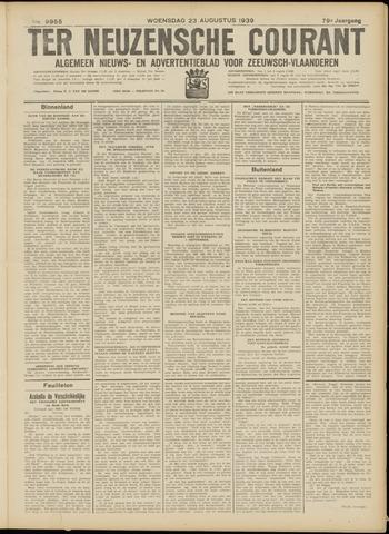 Ter Neuzensche Courant. Algemeen Nieuws- en Advertentieblad voor Zeeuwsch-Vlaanderen / Neuzensche Courant ... (idem) / (Algemeen) nieuws en advertentieblad voor Zeeuwsch-Vlaanderen 1939-08-23