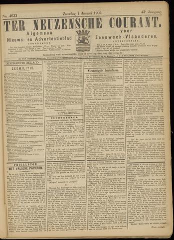 Ter Neuzensche Courant. Algemeen Nieuws- en Advertentieblad voor Zeeuwsch-Vlaanderen / Neuzensche Courant ... (idem) / (Algemeen) nieuws en advertentieblad voor Zeeuwsch-Vlaanderen 1905-01-07