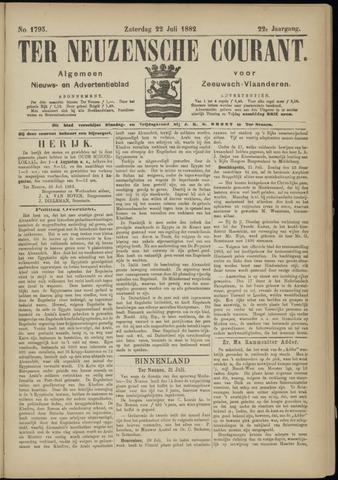 Ter Neuzensche Courant. Algemeen Nieuws- en Advertentieblad voor Zeeuwsch-Vlaanderen / Neuzensche Courant ... (idem) / (Algemeen) nieuws en advertentieblad voor Zeeuwsch-Vlaanderen 1882-07-22