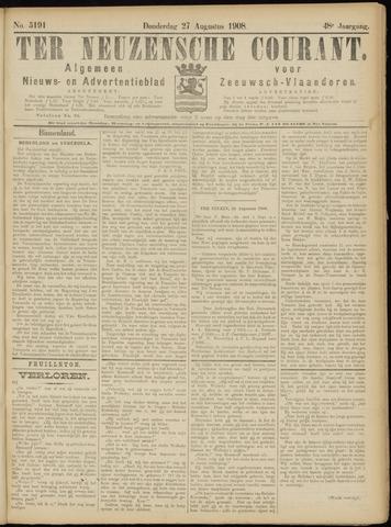 Ter Neuzensche Courant. Algemeen Nieuws- en Advertentieblad voor Zeeuwsch-Vlaanderen / Neuzensche Courant ... (idem) / (Algemeen) nieuws en advertentieblad voor Zeeuwsch-Vlaanderen 1908-08-27