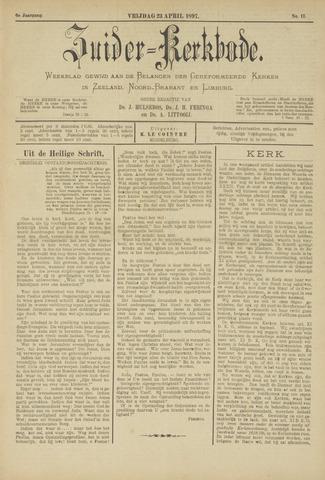 Zuider Kerkbode, Weekblad gewijd aan de belangen der gereformeerde kerken in Zeeland, Noord-Brabant en Limburg. 1897-04-23