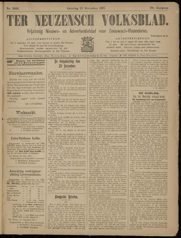 Ter Neuzensch Volksblad. Vrijzinnig nieuws- en advertentieblad voor Zeeuwsch- Vlaanderen / Zeeuwsch Nieuwsblad. Nieuws- en advertentieblad voor Zeeland 1917-12-22